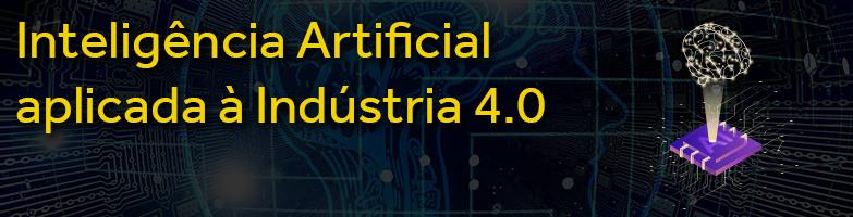 Inteligência Artificial na Indústria 4.0