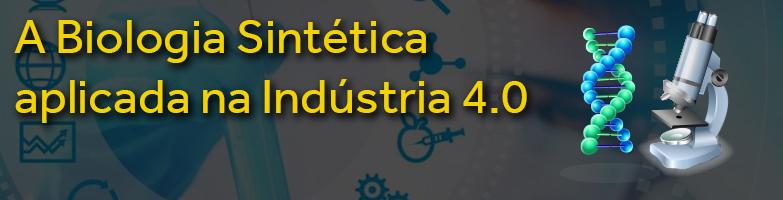 Biologia Sintética na Indústria 4.0
